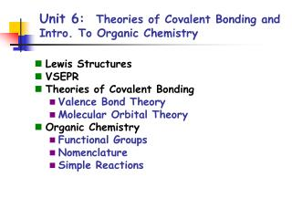 Unit 6:   Theories of Covalent Bonding and Intro. To Organic Chemistry