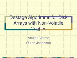Destage Algorithms for Disk Arrays with Non-Volatile Caches