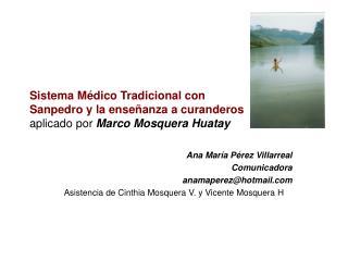 Ana María Pérez Villarreal  Comunicadora anamaperez@hotmail
