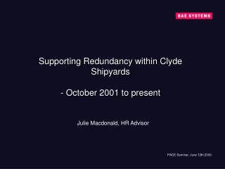 Supporting Redundancy within Clyde Shipyards - October 2001 to present