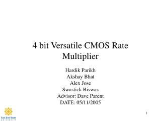 4 bit Versatile CMOS Rate Multiplier