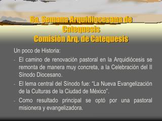 6a. Semana  Arquidiocesana  de Catequesis Comisión Arq. de Catequesis
