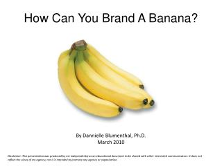 How Can You Brand A Banana?