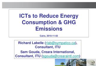ICTs to Reduce Energy Consumption & GHG Emissions Cairo, 2010-11-02