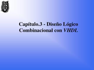 Cap�tulo.3 - Dise�o L�gico Combinacional con  VHDL