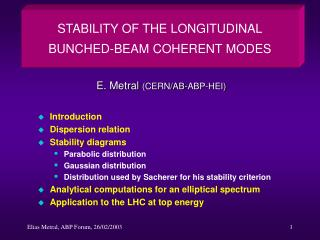 STABILITY OF THE LONGITUDINAL BUNCHED-BEAM COHERENT MODES