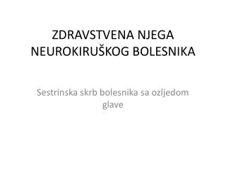 ZDRAVSTVENA NJEGA NEUROKIRUŠKOG BOLESNIKA