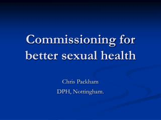 Commissioning for better sexual health