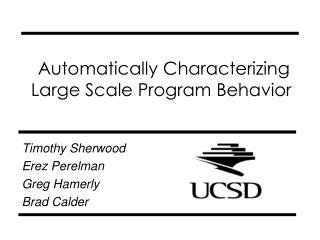 Automatically Characterizing Large Scale Program Behavior