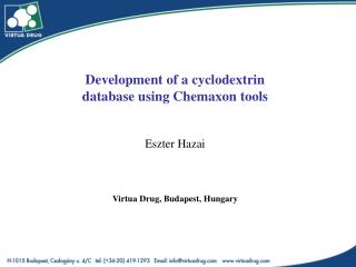Development of a cyclodextrin database using Chemaxon tools Eszter Hazai