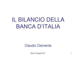 IL BILANCIO DELLA  BANCA D'ITALIA Claudio Clemente