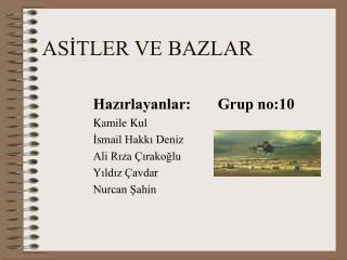 AS?TLER VE BAZLAR