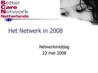 Het Netwerk in 2008
