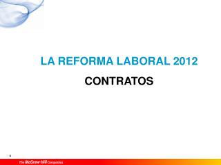 LA REFORMA LABORAL 2012 CONTRATOS