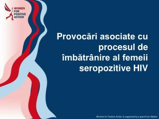 Provo c?ri asociate cu procesul de �mb?tr�nire al femeii seropozitive HIV