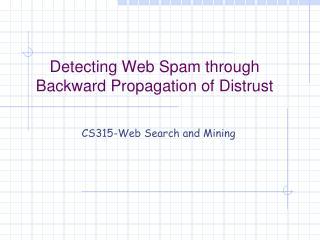 Detecting Web Spam through Backward Propagation of Distrust