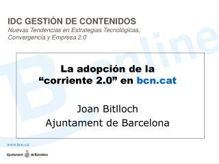 """La adopción de la """"corriente 2.0"""" en  bcnt Joan Bitlloch Ajuntament de Barcelona"""