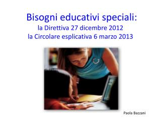 Bisogni educativi speciali: la Direttiva 27 dicembre 2012 la Circolare esplicativa 6 marzo 2013