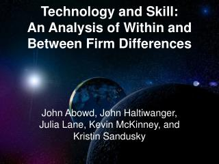 Technology and Skill: An Analysis of Within and Between Firm Differences