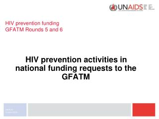 HIV prevention funding  GFATM Rounds 5 and 6