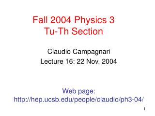 Fall 2004 Physics 3 Tu-Th Section