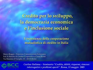 Credito per lo sviluppo,   la democrazia economica  e l'inclusione sociale