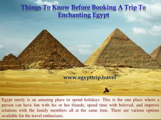 Things To Know Before Booking A Trip To Enchanting Egypt