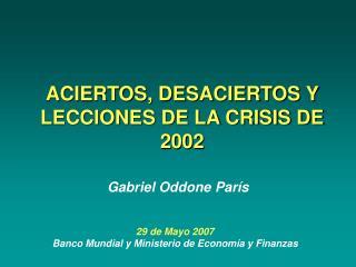 ACIERTOS, DESACIERTOS Y LECCIONES DE LA CRISIS DE 2002