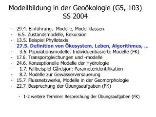 Modellbildung in der Geoökologie (G5, 103)   SS 2004