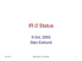 IR-2 Status