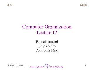 Computer Organization Lecture 12