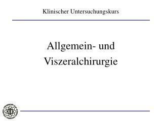 Klinischer Untersuchungskurs Allgemein- und  Viszeralchirurgie