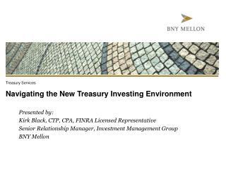 Navigating the New Treasury Investing Environment