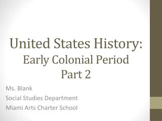 United States History: Early Colonial Period Part 2