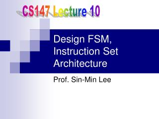 Design FSM, Instruction Set Architecture