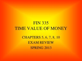 FIN 335 TIME VALUE OF MONEY