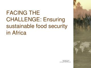 FACING THE CHALLENGE: Ensuring sustainable food security in Africa