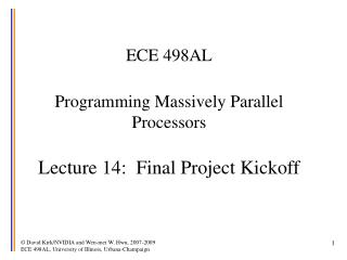 ECE 498AL  Programming Massively Parallel Processors  Lecture 14:  Final Project Kickoff