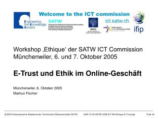 Workshop 'Ethique' der SATW ICT Commission Münchenwiler, 6. und 7. Oktober 2005