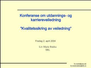 Konferanse om utdannings- og karriereveiledning �Kvalitetssikring av veiledning�