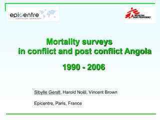 Mortality surveys in conflict and post conflict Angola 1990 - 2006