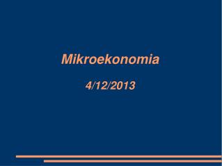 Mikroekonomia 4/12/2013