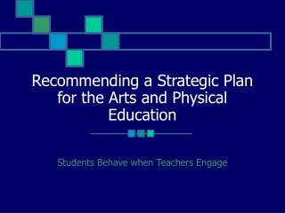 Recommending a Strategic Plan for the Arts and Physical Education