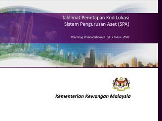 Taklimat Penetapan Kod Lokasi  Sistem Pengurusan Aset (SPA)
