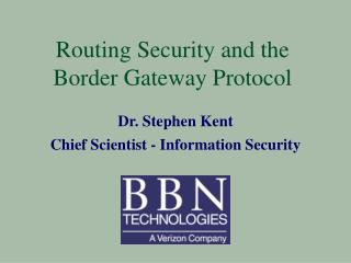 Routing Security and the  Border Gateway Protocol