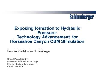 Original Presentation by: Francois Cantaloube – Schlumberger Mike Yu – EnCana Corporation.