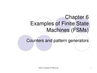 Chapter 6 Examples of Finite State Machines FSMs
