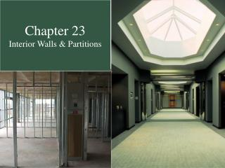 Chapter 23 Interior Walls & Partitions