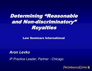 "Determining ""Reasonable and Non-discriminatory"" Royalties Law Seminars International"