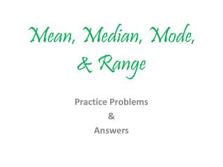 Mean, Median, Mode, & Range